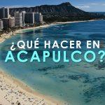¿Que hacer en Acapulco?
