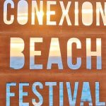 10 reasons why Conexion Beach Festival was the best festival of my life