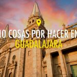 10 things to do in Guadalajara